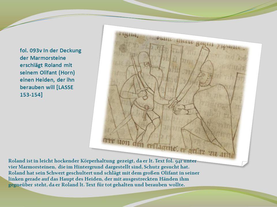 fol. 093v In der Deckung der Marmorsteine erschlägt Roland mit seinem Olifant (Horn) einen Heiden, der ihn berauben will [LASSE 153-154]